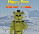Happy Feet - Darker Times