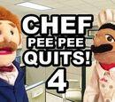 Chef Pee Pee Quits! Part 4