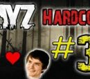 DayZ Hardcore! - Part 3 (FINALE!)