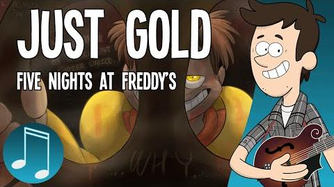 """Just Gold"" - Five Nights at Freddy's song by MandoPony-0"