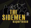 The Sidemen Experience