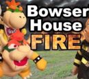 Bowser's House Fire!