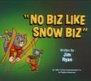 No Biz Like Snow Biz