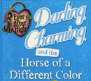 Darling Charming and the Horse of a Different Color, (A Little Sir Gallopad Story)