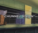 Chunnel Vision