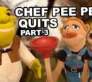 Chef Pee Pee Quits! Part 3