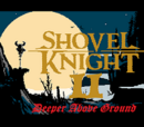 Shovel Knight II: Deeper Above Ground