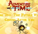 Adventure Time: One Day, The Future Will Coming After You