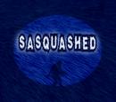 Sasquashed