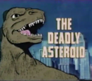 The Deadly Asteroid