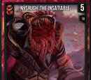Nysrugh, The Insatiable