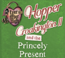 Hopper Croakington II and the Princely Present, (A Little Drake Story)