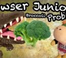 Bowser Junior's Broccoli Problem!