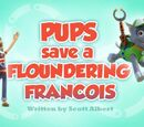Pups Save a Floundering Francois' Pages