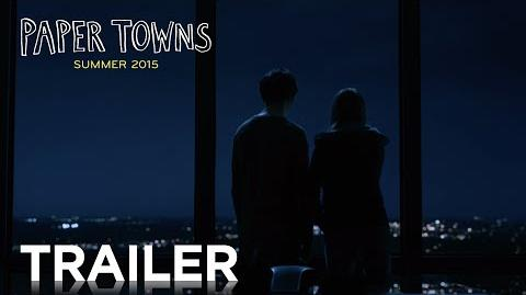 Asnow89/Second Paper Towns Trailer Released