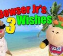 Bowser Junior's Three Wishes