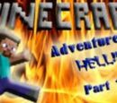Adventure To MINECRAFT HELL! (Episode/Part 1)
