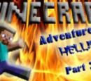 Adventure to Minecraft Hell Part 2