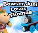 Bowser Junior Loses Thomas!