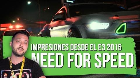 NEED FOR SPEED Impresiones Rápidas desde el E3 2015