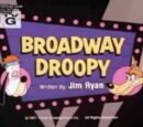 Broadway Droopy