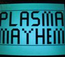 Plasma Mayhem