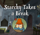 Starchy Takes a Break