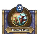 Totemic Slam