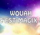 Wouah c'est Magix
