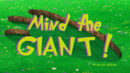 Mind The Giant Title.png