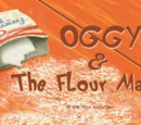 Oggy & the Flour Man