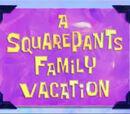 Una Vacación familiar a lo Bob Esponja