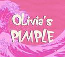 Olivia's Pimple