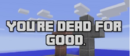 Dead for good.png