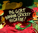 Pig Goat Banana Cricket High Five!/Gallery