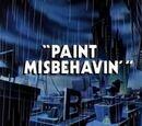 Paint Misbehavin'