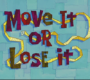 Move It or Lose It (transcript)