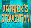 Patrick's Staycation (gallery)