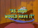 As Goof Would Have It.png