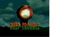 Deep Trouble Title.png