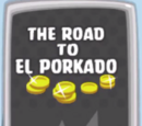 The Road to El Porkado