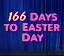 166 Days to Easter Day