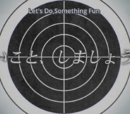 Episode 11: Let's Do Something Fun
