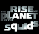 Rise Of The Planet Of The Squids