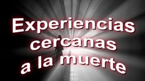 Experiencias Cercanas a la Muerte - Las 8 cosas que le sucederán a tu alma cuando mueras