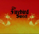 The Firebird Sweet