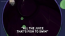 All the Juice That's Fish to Swim.png