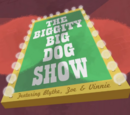 The Biggity-Big Dog Show