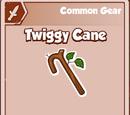Twiggy Cane
