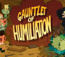 Gauntlet of Humiliation/Gallery